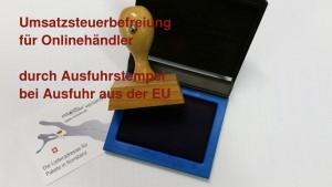 Ausfuhrstempel und Umsatzsteuerbefreiung für Onlinehändler, bei schweizer Kunden miradlo versanddepot - die lieferadresse